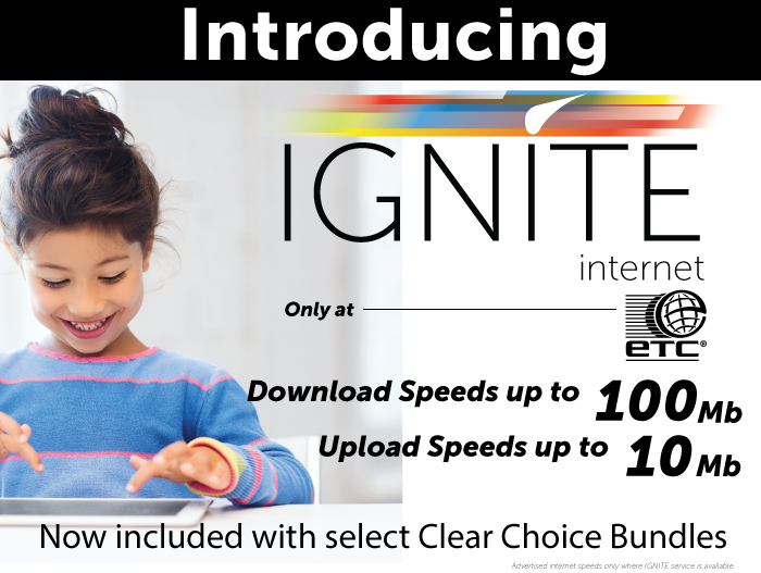 Introducing IGNITE Internet. Only from ETC